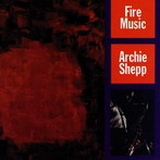 Archie Shepp, 'Fire Music' (Impulse!, 1965)