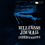 Bill Evans - Jim Hall, 'Undercurrent' (Blue Note, 1962)