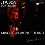Charles Mingus, 'Jazz Portraits- Mingus in Wonderland' (Blue Note, 1959)