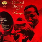 Clifford Brown, 'Clifford Brown with strings' (Verve, 1955)