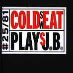 Cold Sweat [Craig Harris], 'Plays J.B.' (JMT-Winter & Winter, 1990)