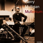 Gerry Mulligan, 'Mullenium' (Columbia, 1946-57)
