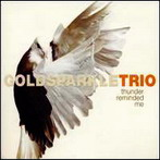 Goldsparkle Trio, 'Thunder remeinded me' (Clean Feed, 2001)