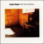 Hugh Ragin, 'Feel the sunshine' (Justin Time, 2002)