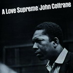 John Coltrane, 'A Love Supreme' (Impulse!, 1964)