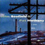 John Scofield - Pat Metheny, 'I can see your house from here' (Blue Note, 1993)