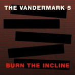 Ken Vandermark, 'Burn the incline' (Atavistic, 1999)