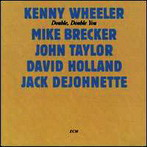 Kenny Wheeler, 'Double, double you' (ECM, 1983)