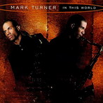 Mark Turner, 'In this world' (Warner, 1998)