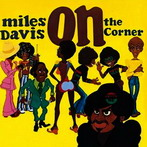 Miles Davis, 'On the corner' (Columbia, 1972)