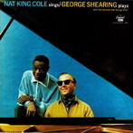Nat King Cole - George Shearing, 'Nat King Cole sings George Shearing plays' (Blue Note, 1961)