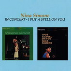 Nina Simone, 'In Concert -  I Put A Spell On You' (Philips, 1964-65)