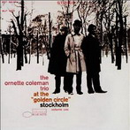 Ornette Coleman, 'At the Golden Circle' (Blue Note, 1965)