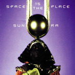 Sun Ra, 'Space is the place' (Impulse!, 1972)