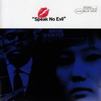 Wayne Shorter, 'Speak No Evil' (Blue Note, 1964)