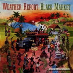 Weather Report, 'Black market' (Columbia, 1976)